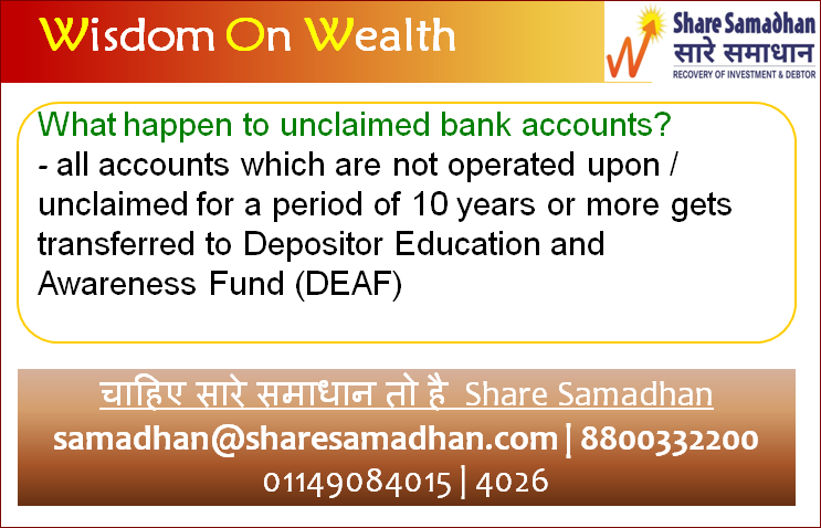 One Can Claim Money Transferred To Depositor Education And Awareness Fund (DEAF)