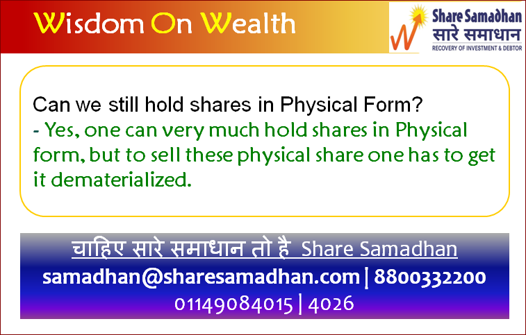 Can we still hold shares in Physical Form