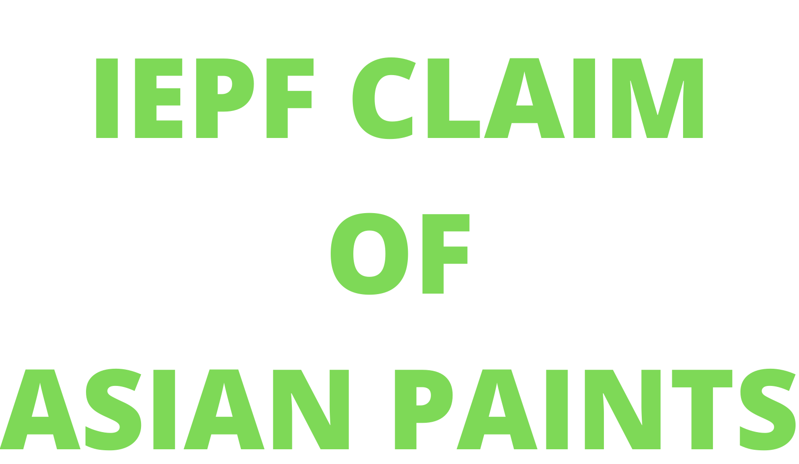 Want to claim from IEPF claim or IEPF refund of  ASIAN PAINTS LTD shares / unclaimed dividend of ASIAN PAINTS LTD shares?