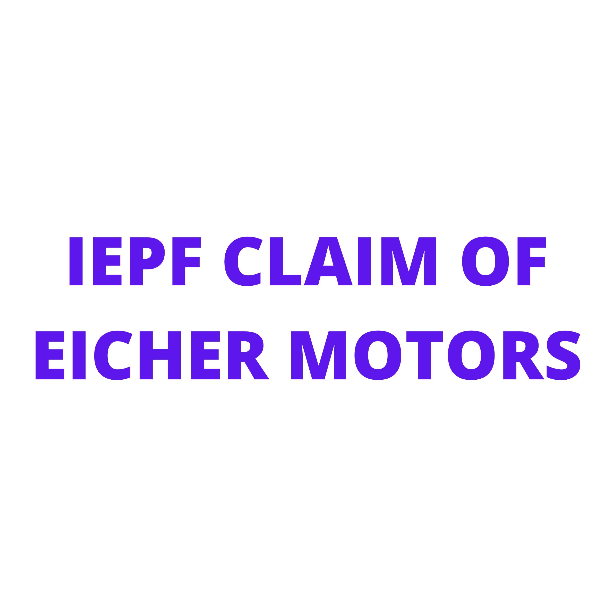 IEPF claim or IEPF refund of EICHER MOTORS LTD shares / unclaimed dividend of EICHER MOTORS LTD shares- Know All Details