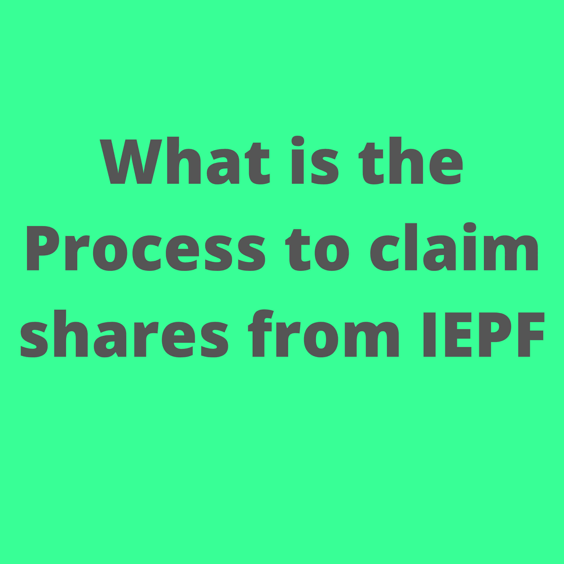 PROCESS TO CLAIM SHARES FROM IEPF