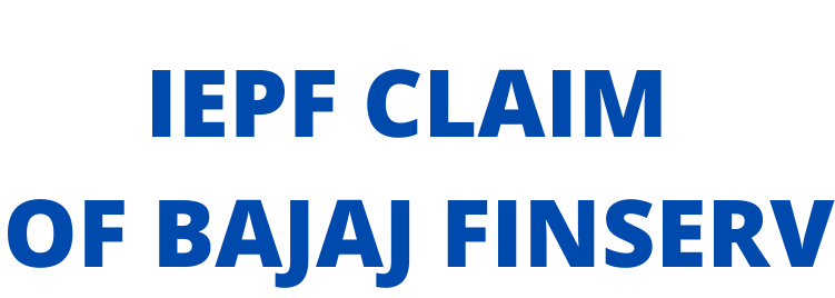 IEPF claim of  BAJAJ FINSERV LTD shares / unclaimed dividend of BAJAJ FINSERV LTD shares?