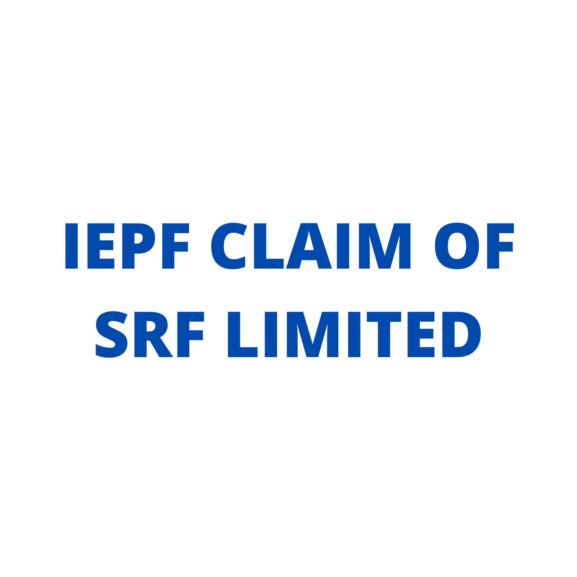 Details for IEPF claim or IEPF refund of SRF LTD shares / unclaimed dividend of SRF LTD shares