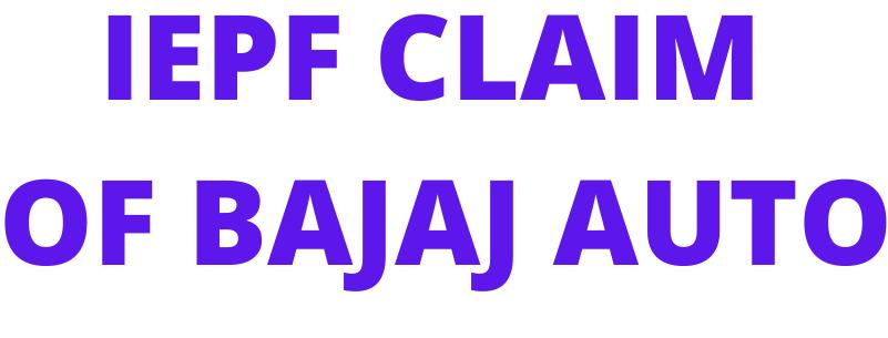 IEPF claim of  BAJAJ AUTO LTD shares / unclaimed dividend of BAJAJ AUTO LTD shares?