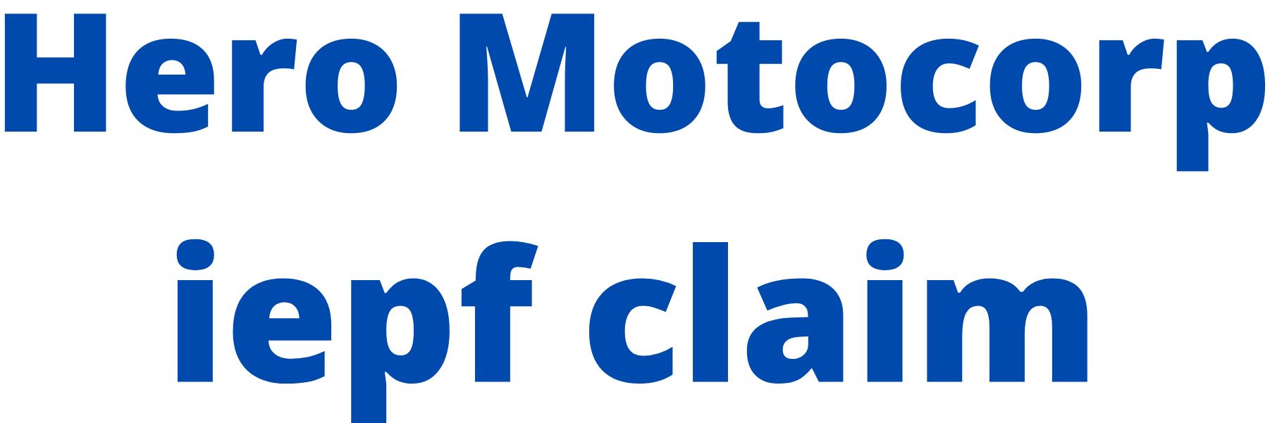 IEPF claim of  HERO MOTOCORP LTD shares / unclaimed dividend of HERO MOTOCORP LTD shares?