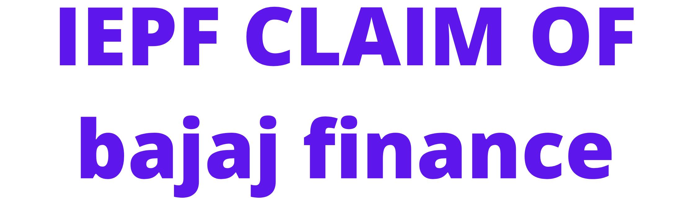 IEPF CLAIM OF BAJAJ FINANCE SHARE