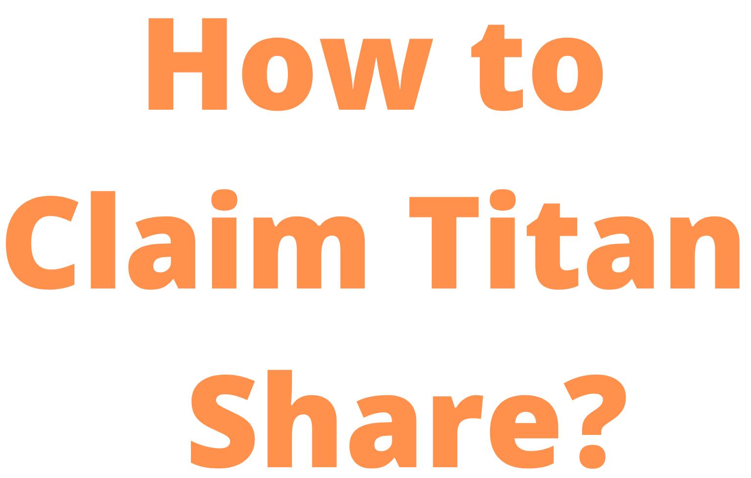 How to claim  TITAN COMPANY LTD shares?